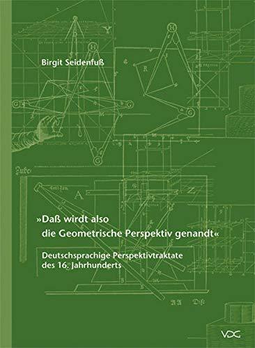 Daß wirdt also die Geometrische Perspektiv genandt: Birgit Seidenfuß
