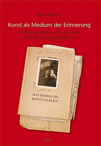 9783897395565: Kunst als Medium der Erinnerung - das Konzept der Offenen Archive im Werk von Sigrid Sigurdssons