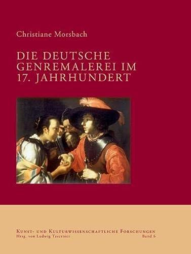 Die deutsche Genremalerei im 17. Jahrhundert: Christiane Morsbach