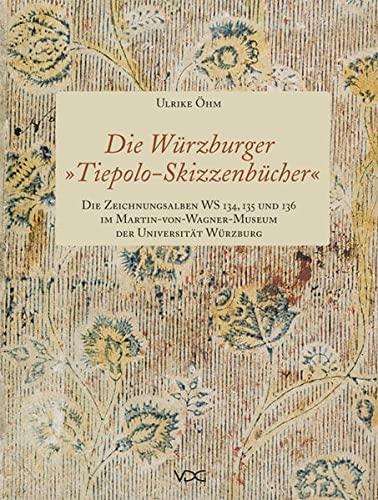 """Die Würzburger """"Tiepolo-Skizzenbücher"""". Die Zeichnungsalben WS 134, 135 und 136..."""