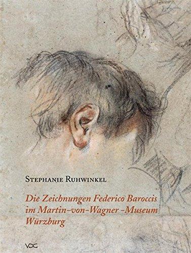 Die Zeichnungen Federico Baroccis im Martin-von-Wagner-Museum Würzburg: Stephanie Ruhwinkel