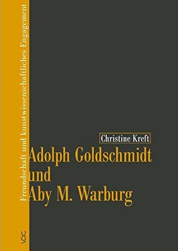 Adolph Goldschmidt und Aby M. Warburg: Christine Kreft
