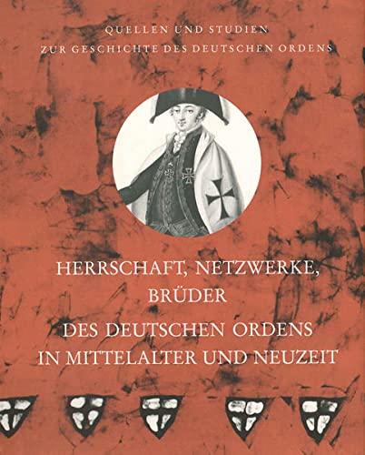 Herrschaft, Netzwerke, Brüder des Deutschen Ordens in: Militzer, Klaus