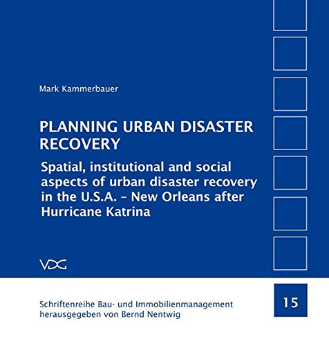 PLANNING URBAN DISASTER RECOVERY: Mark Kammerbauer