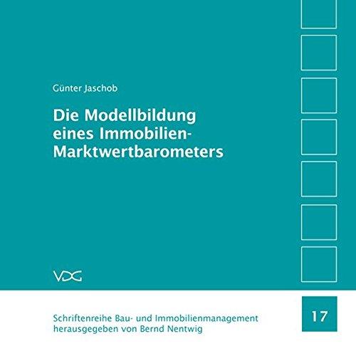 Die Modellbildung eines Immobilien-Marktwertbarometers: Günter Jaschob