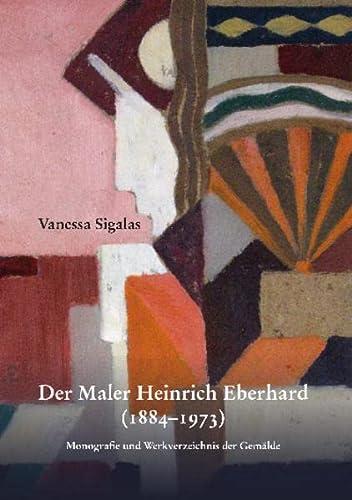 9783897398023: Der Maler Heinrich Eberhard (1884-1973): Monografie und Werkverzeichnis der Gemälde