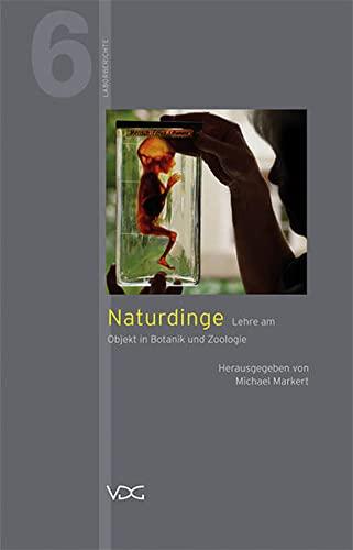 9783897398405: Naturdinge: Lehre am Objekt in Botanik und Zoologie