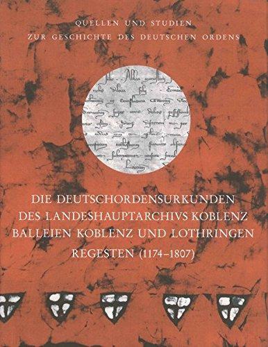 9783897398658: Die Deutschordensurkunden des Landeshauptarchivs Koblenz. Balleien Koblenz und Lothringen. Regesten (1174-1807)