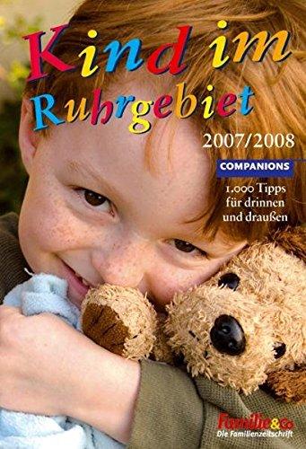Kind im Ruhrgebiet 2008/2009. 1.000 Tipps für drinnen und draußen: Heike ...