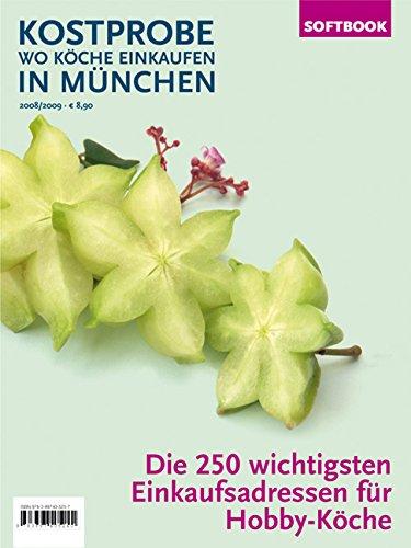 Kostprobe. Wo Köche einkaufen in München 2008/2009: Diverse