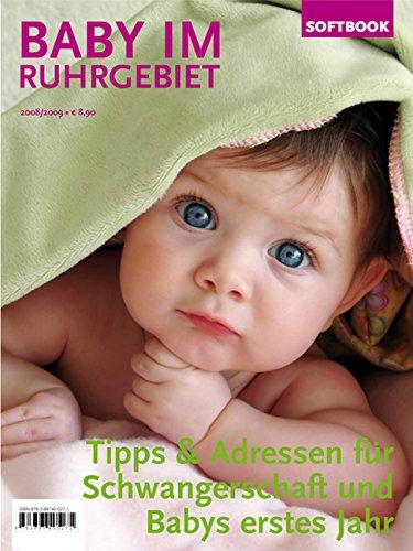 9783897405776: Baby im Ruhrgebiet 2008/2009: Tipps und Adressen für Schwangerschaft und Babys erstes Jahr