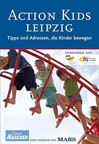 9783897405837: Action Kids Leipzig 2008: Tipps und Adressen, die Kinder bewegen