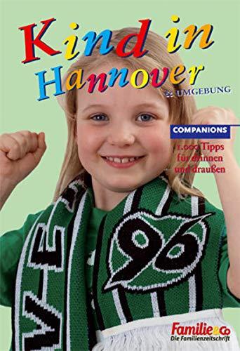 9783897406339: Kind in Hannover 2010/2011: 1.000 Tipps für drinnen und draußen