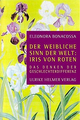 9783897411289: Der weibliche Sinn in der Welt: Iris von Roten.