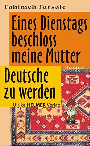 9783897412002: Eines Dienstags beschloss meine Mutter Deutsche zu werden