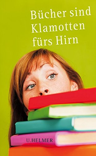 9783897413221: Bücher sind Klamotten fürs Hirn: Buchhändlerische Einblicke