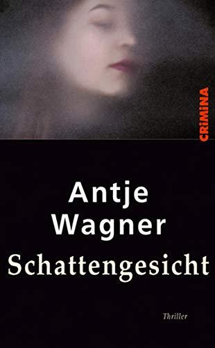 Schattengesicht - Wagner Antje