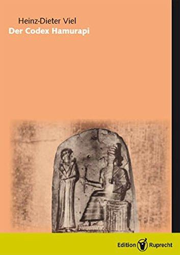Der Codex Hammurapi: Heinz-Dieter Viel