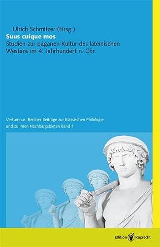 9783897442429: Suus cuique mos: Beiträge zur paganen Kultur des lat. Westens im 4. Jahrhundert n. Chr