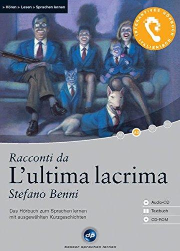 9783897473379: L'ultima lacrima: Das Hörbuch zum Sprachen lernen. Niveau A2:  fortgeschrittene Anfänger 1.200 Wörter