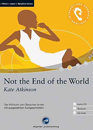 9783897474284: Not the End of the World: Das Hörbuch zum Sprachen lernen mit ausgewählten Kurzgeschichten. Niveau A2