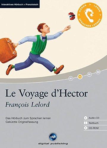 9783897476219: Le Voyage d'Hector: Das Hörbuch zum Sprachen lernen. Gekürzte Originalfassung / Niveau: A2 fortgeschrittene Anfänger / Wortschatz: 1.200 Wörter