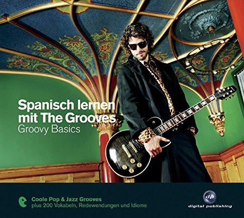 9783897476318: Spanisch lernen mit The Grooves - Groovy Basics: Der Popstar unter den Sprachkursen