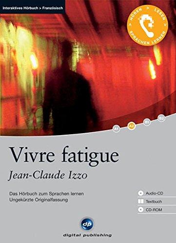 9783897476875: Vivre fatigue: Das Hörbuch zum Sprachen lernen - Ungekürzte Originalfassung. Niveau A2