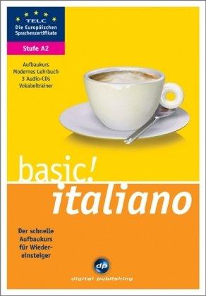 9783897477674: basic! italiano A2: Der schnelle Aufbaukurs für Wiedereinsteiger. Lehrbuch und 3 Audio-CDs