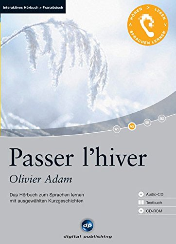 9783897478459: Passer l'hiver: Das Hörbuch zum Sprachen lernen mit ausgewählten Kurzgeschichten. Niveau A2