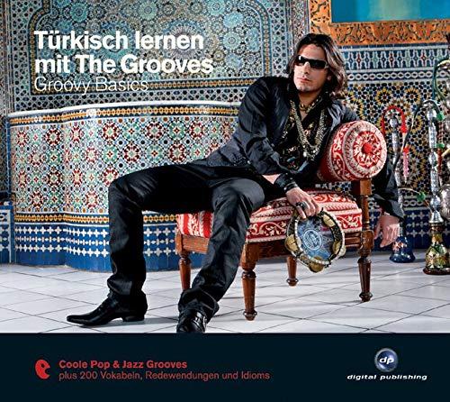 9783897478534: Türkisch lernen mit The Grooves - Groovy Basics: Coole Pop & Jazz Grooves plus 200 Vokabeln und Idioms