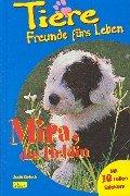 9783897482296: Tiere, Freunde fürs Leben, Bd.1, Mira, die Heldin