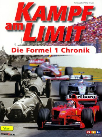9783897482777: Kampf am Limit, Die Formel 1 Chronik