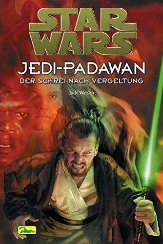 9783897485495: Star Wars. Jedi-Padawan 16. Schrei nach Vergeltung.