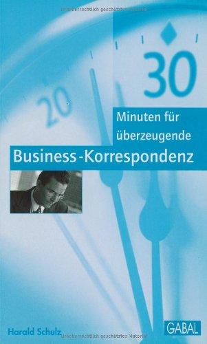 30 Minuten für überzeugende Business-Korrespondenz: Harald Schulz