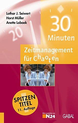 9783897490406: 30 Minuten-Zeitmanagement für Chaoten