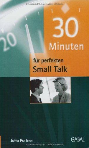 9783897490420: 30 Minuten für perfekten Small Talk