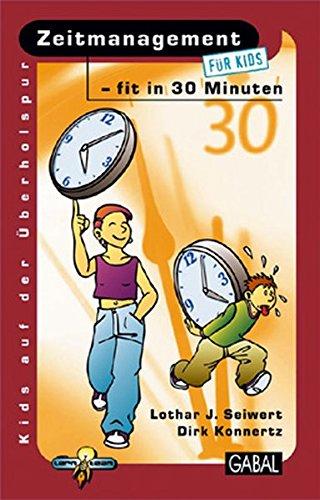 Zeitmanagement für kids - fit in 30: Seiwert, Lothar J.,