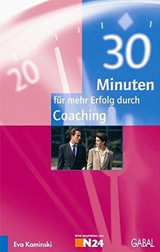 9783897491861: 30 Minuten für mehr Erfolg durch Coaching