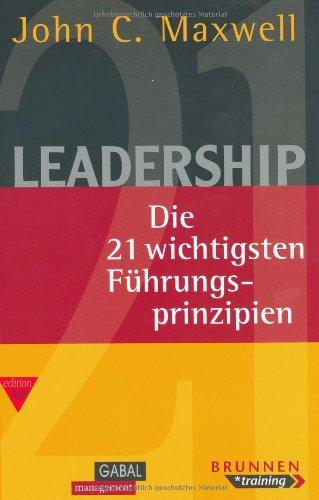 9783897492264: Leadership: Die 21 wichtigsten Führungsprinzipien