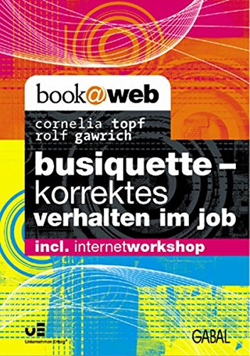 9783897492899: Busiquette - korrektes Verhalten im Job.
