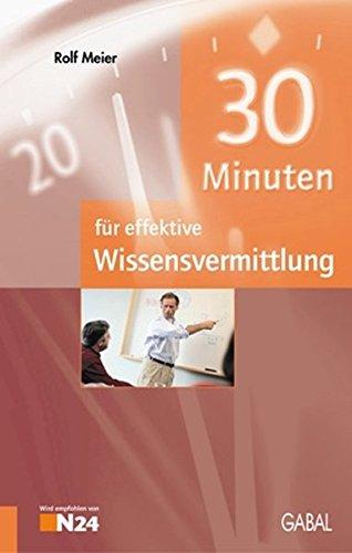 9783897493599: 30 Minuten für effektive Wissensvermittlung