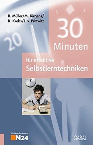 30 Minuten für effektive Selbstlerntechniken: Müller, Rudolf/ Jürgens,