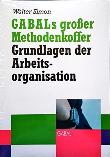 9783897497771: GABALs großer Methodenkoffer: Grundlagen der Arbeitsorganisation.