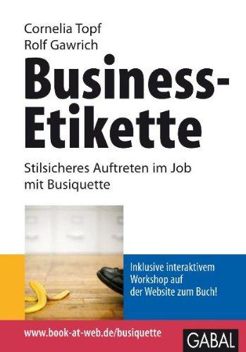 9783897499249: Business-Etikette: Stilsicheres Auftreten im Job mit Busiquette