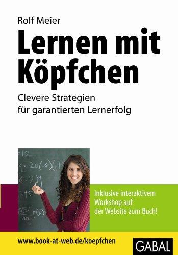 9783897499263: Lernen mit K�pfchen: Clevere Strategien f�r garantierten Lernerfolg