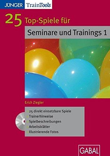 25 Top-Spiele fur Trainings und Seminare 1: Erich Ziegler
