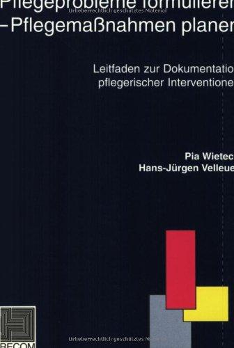 Pflegeprobleme formulieren - Pflegemaßnahmen plane: Velleuer, Hans-Jürgen