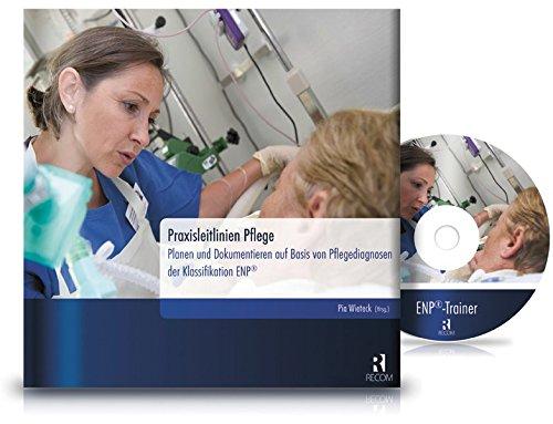 9783897521025: Praxisleitlinien Pflege: Planen und Dokumentieren auf Basis von Pflegediagnosen der Klassifikation ENP� (inkl. Lernsoftware ENP�-Trainer auf CD-ROM)