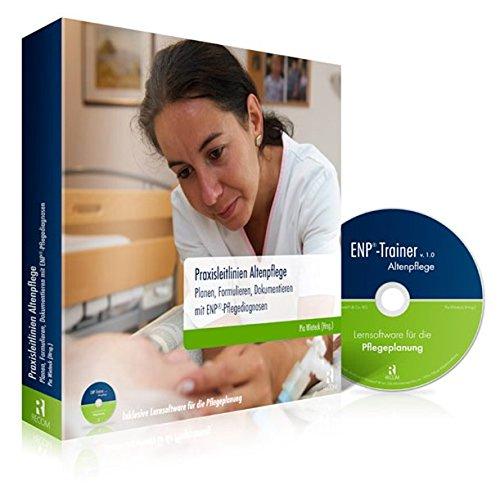 9783897521070: Praxisleitlinien Altenpflege: Planen, Formulieren, Dokumentieren mit ENP®-Pflegediagnosen (inkl. Lernsoftware für die Pflegeplanung auf CD-ROM)